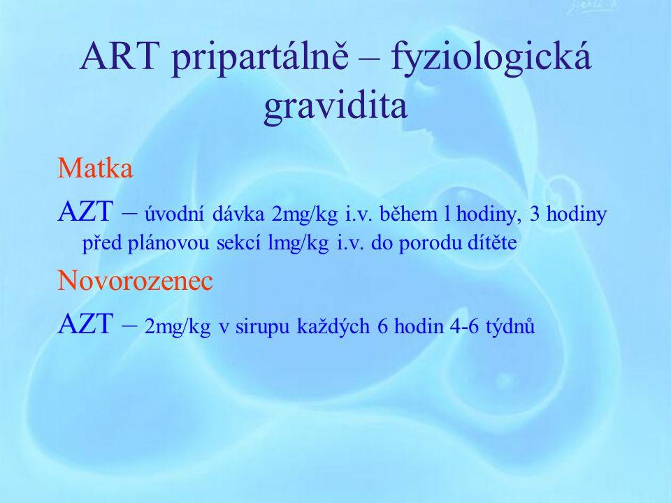 ART pripartálně – fyziologická gravidita