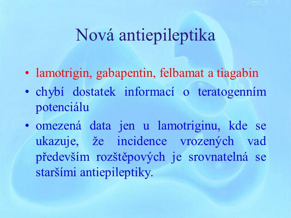 Nová antiepileptika lamotrigin, gabapentin, felbamat a tiagabin