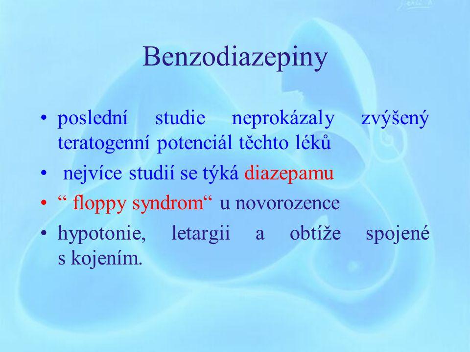 Benzodiazepiny poslední studie neprokázaly zvýšený teratogenní potenciál těchto léků. nejvíce studií se týká diazepamu.