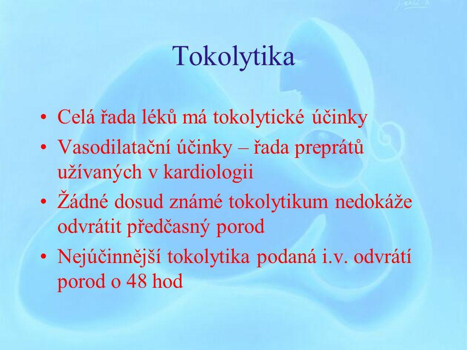 Tokolytika Celá řada léků má tokolytické účinky