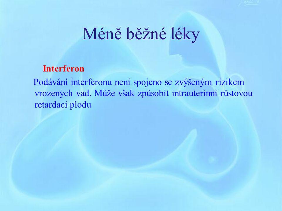 Méně běžné léky Interferon