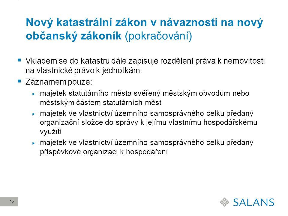 Nový katastrální zákon v návaznosti na nový občanský zákoník (pokračování)