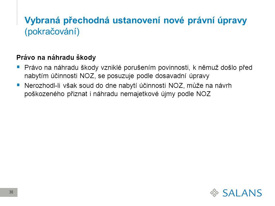 Vybraná přechodná ustanovení nové právní úpravy (pokračování)