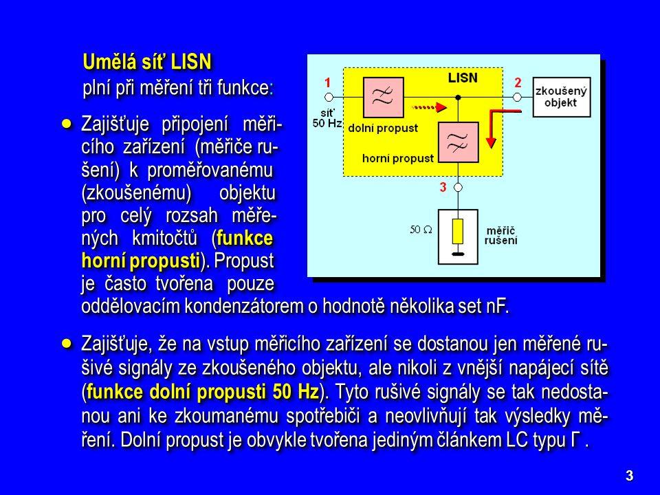 Umělá síť LISN plní při měření tři funkce: