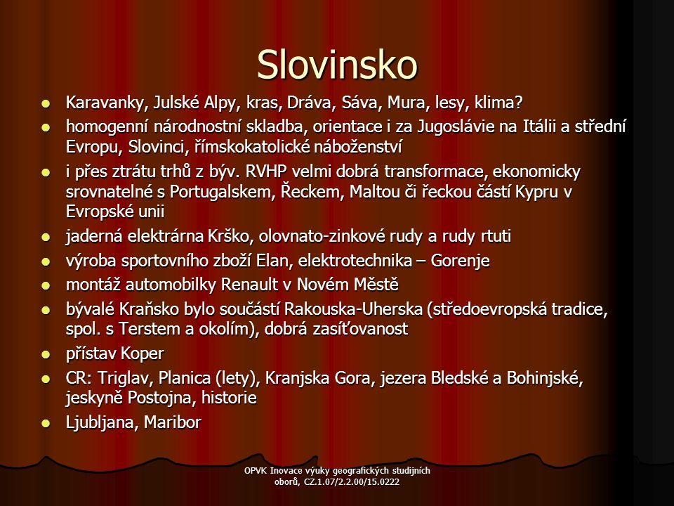 Slovinsko Karavanky, Julské Alpy, kras, Dráva, Sáva, Mura, lesy, klima