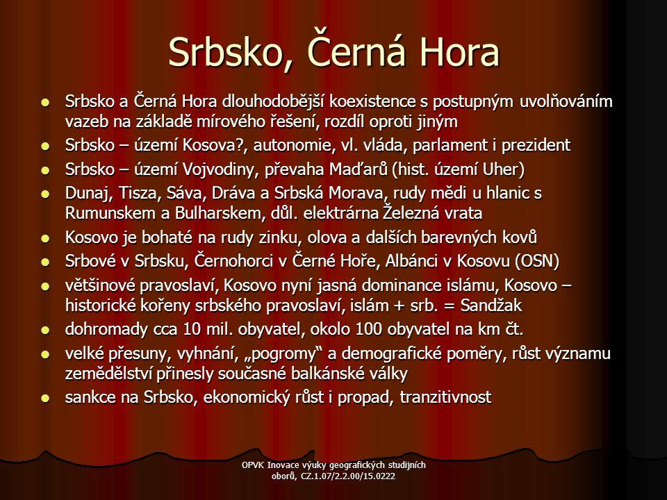Srbsko, Černá Hora Srbsko a Černá Hora dlouhodobější koexistence s postupným uvolňováním vazeb na základě mírového řešení, rozdíl oproti jiným.
