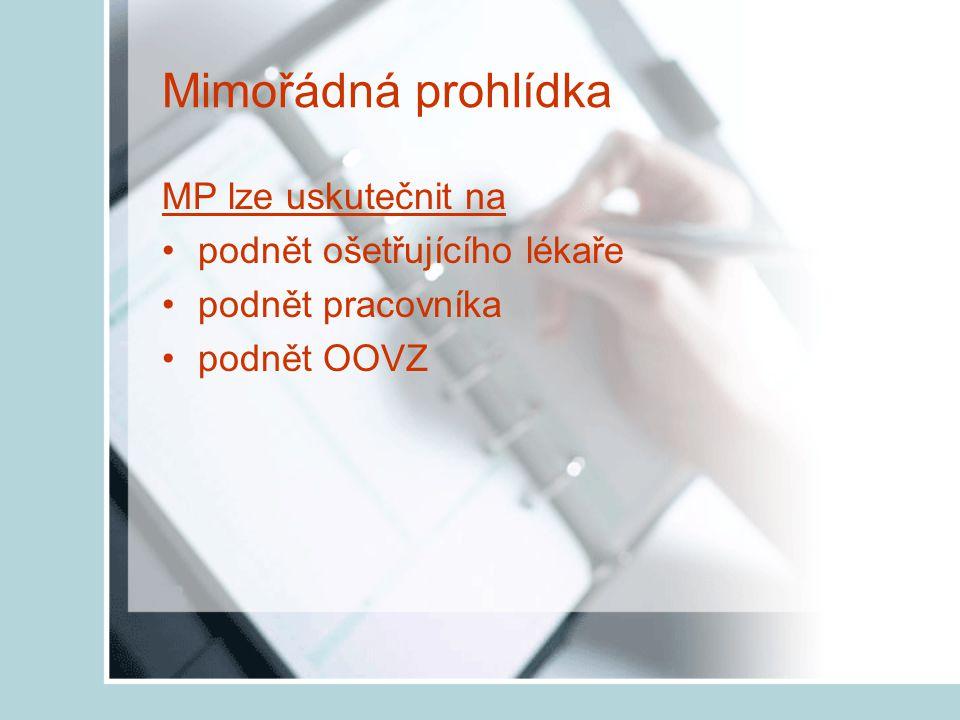 Mimořádná prohlídka MP lze uskutečnit na podnět ošetřujícího lékaře