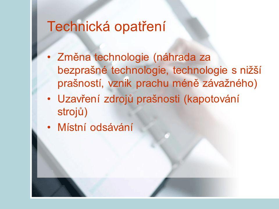 Technická opatření Změna technologie (náhrada za bezprašné technologie, technologie s nižší prašností, vznik prachu méně závažného)