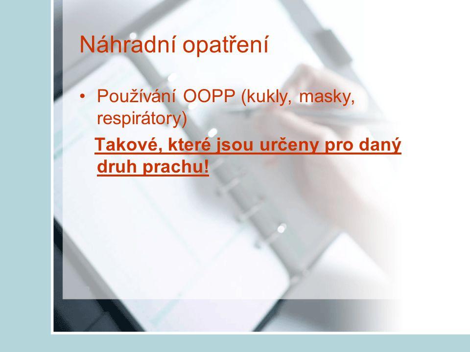 Náhradní opatření Používání OOPP (kukly, masky, respirátory)