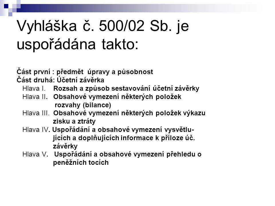 Vyhláška č. 500/02 Sb. je uspořádána takto: