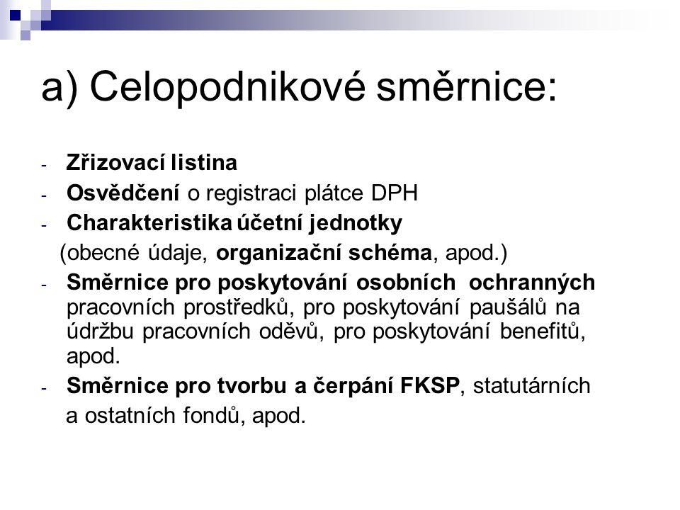 a) Celopodnikové směrnice: