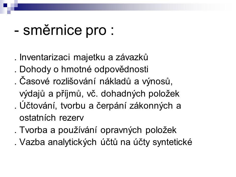 - směrnice pro : . Inventarizaci majetku a závazků