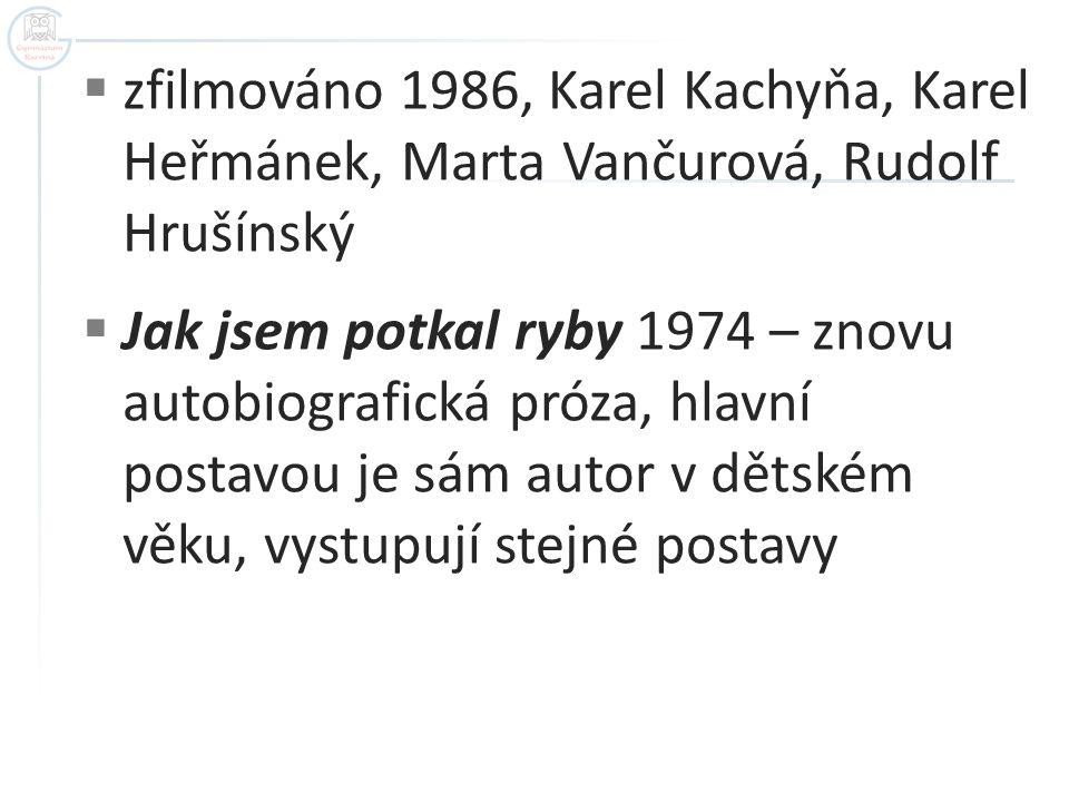 zfilmováno 1986, Karel Kachyňa, Karel Heřmánek, Marta Vančurová, Rudolf Hrušínský