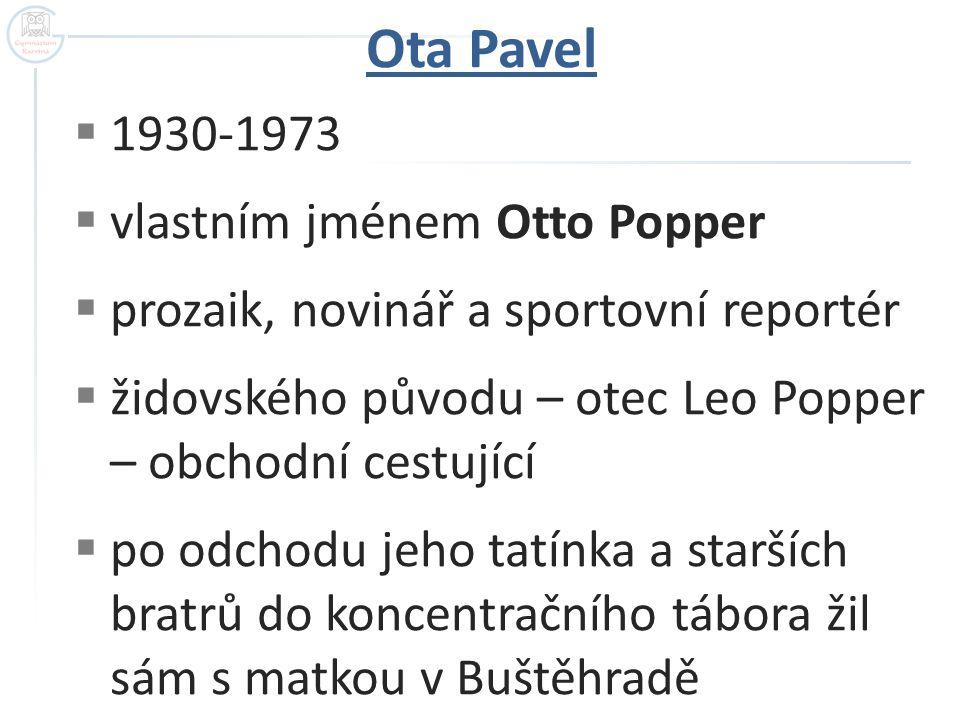 Ota Pavel 1930-1973 vlastním jménem Otto Popper