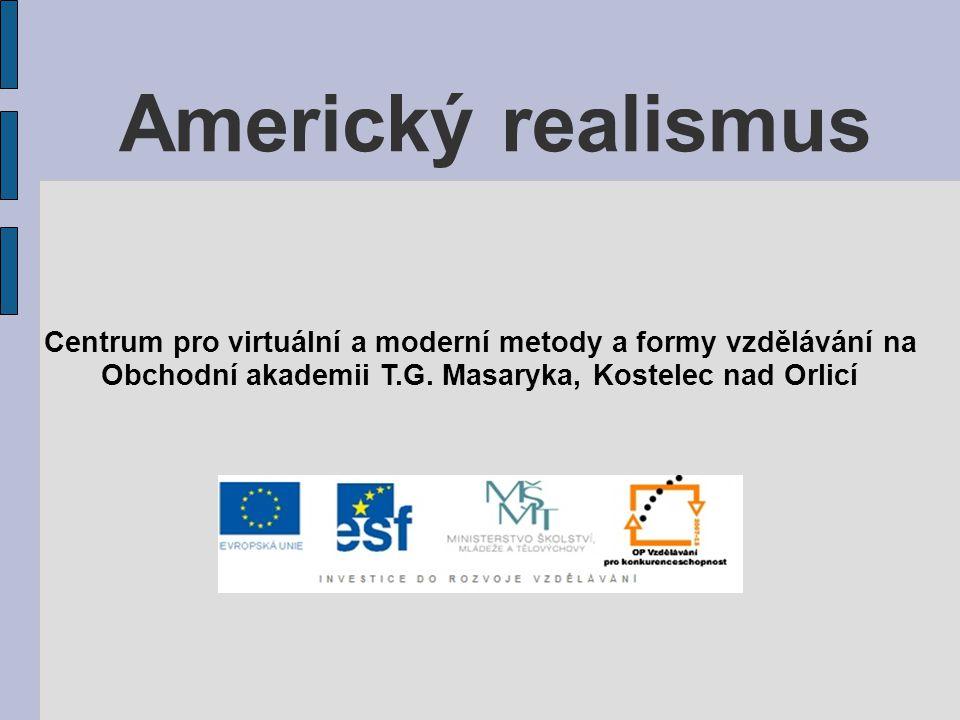 Americký realismus Centrum pro virtuální a moderní metody a formy vzdělávání na.