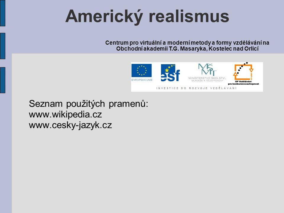 Americký realismus Seznam použitých pramenů: www.wikipedia.cz