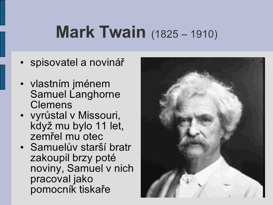 Mark Twain (1825 – 1910) spisovatel a novinář