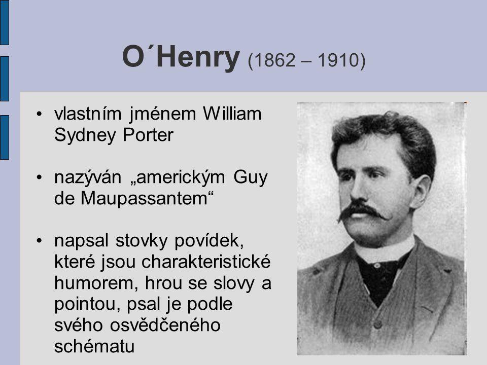 O´Henry (1862 – 1910) vlastním jménem William Sydney Porter