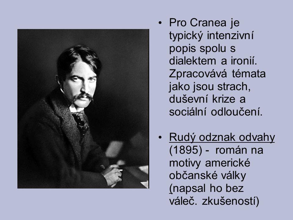 Pro Cranea je typický intenzivní popis spolu s dialektem a ironií