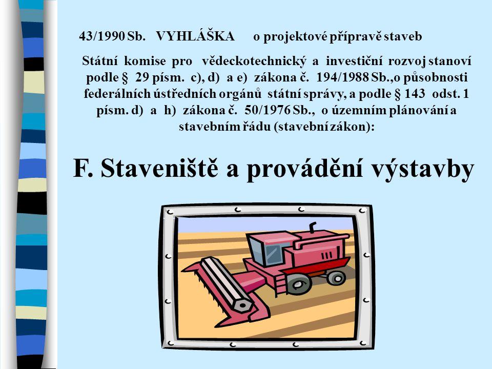 F. Staveniště a provádění výstavby