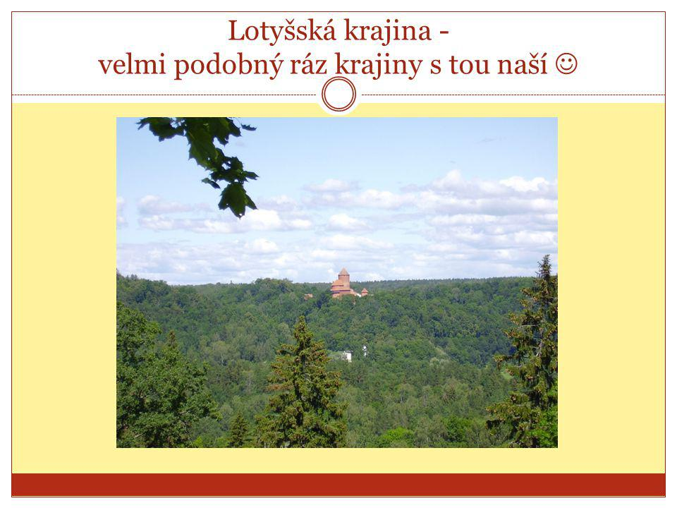 Lotyšská krajina - velmi podobný ráz krajiny s tou naší 