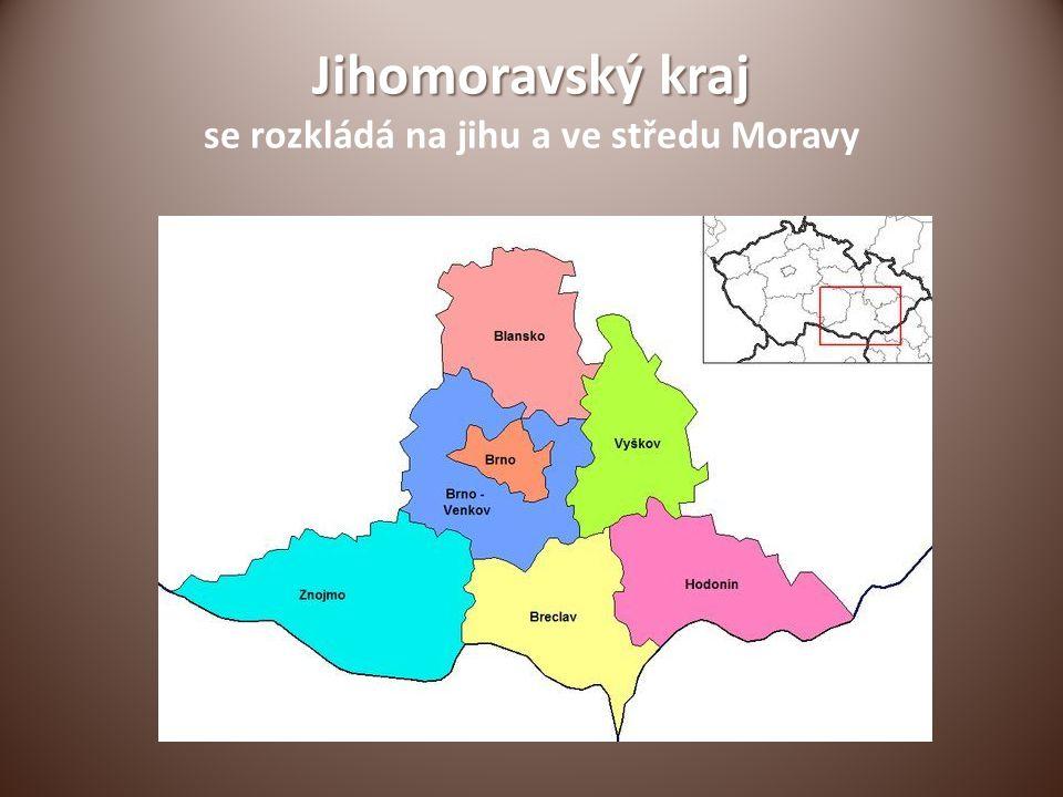 Jihomoravský kraj se rozkládá na jihu a ve středu Moravy