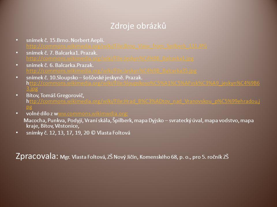 Zdroje obrázků snímek č. 15.Brno. Norbert Aepli. http://commons.wikimedia.org/wiki/File:Brno_View_from_Spilberk_131.JPG.