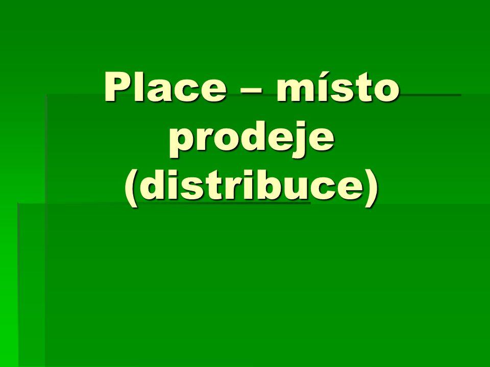 Place – místo prodeje (distribuce)