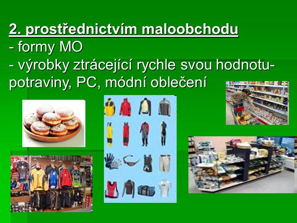 2. prostřednictvím maloobchodu