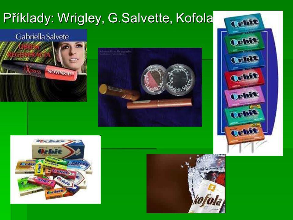Příklady: Wrigley, G.Salvette, Kofola