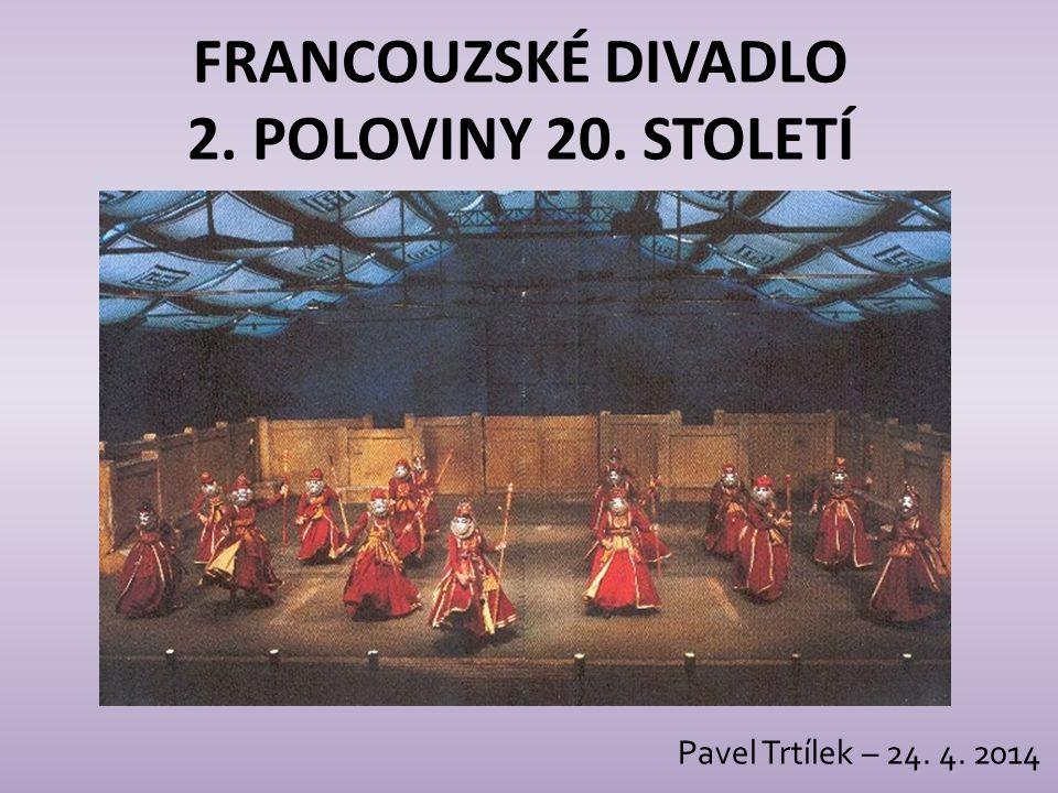 FRANCOUZSKÉ DIVADLO 2. POLOVINY 20. STOLETÍ