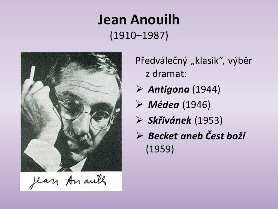 """Jean Anouilh (1910–1987) Předválečný """"klasik , výběr z dramat:"""