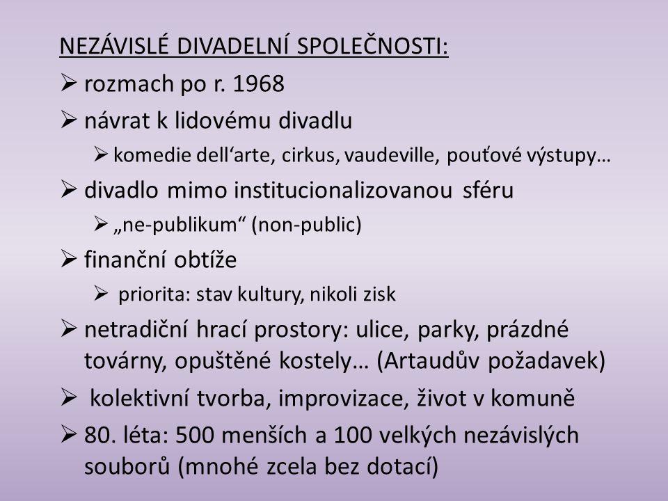 NEZÁVISLÉ DIVADELNÍ SPOLEČNOSTI: rozmach po r. 1968
