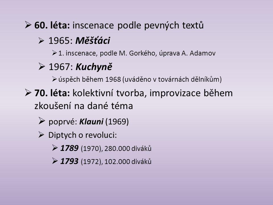60. léta: inscenace podle pevných textů