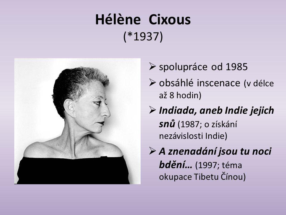 Hélène Cixous (*1937) spolupráce od 1985