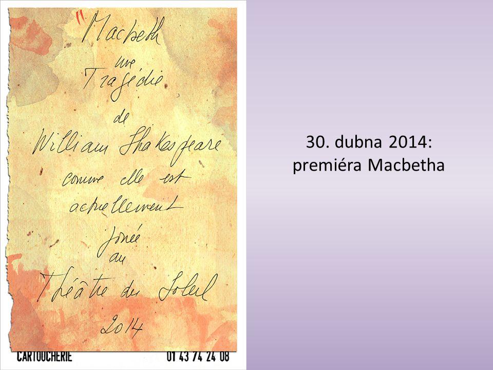 30. dubna 2014: premiéra Macbetha