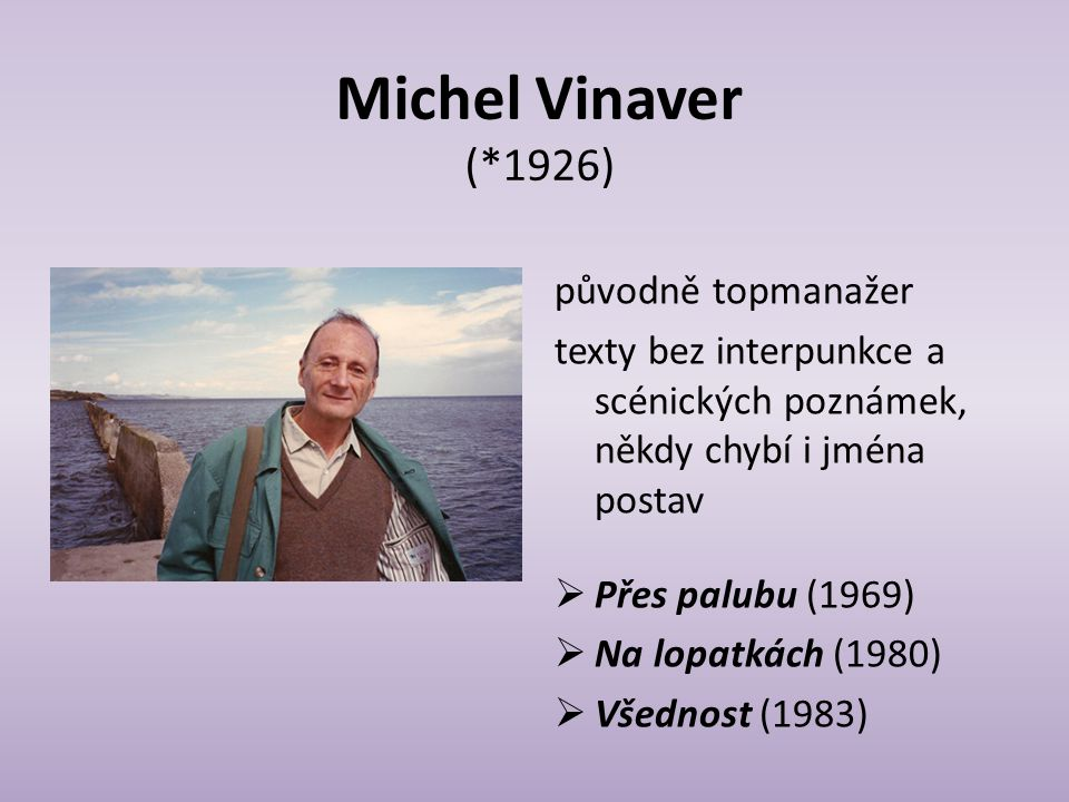 Michel Vinaver (*1926) původně topmanažer