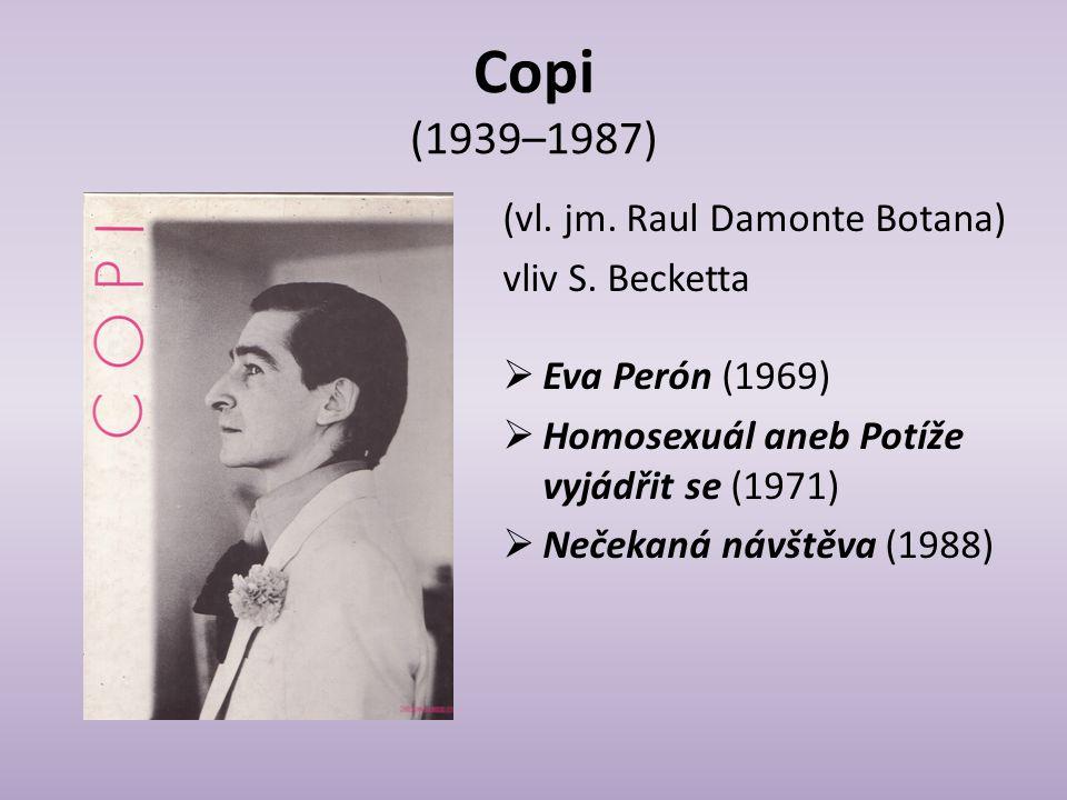 Copi (1939–1987) (vl. jm. Raul Damonte Botana) vliv S. Becketta