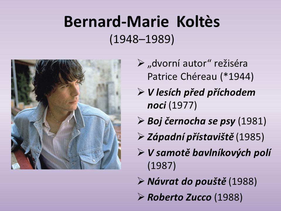 Bernard-Marie Koltès (1948–1989)