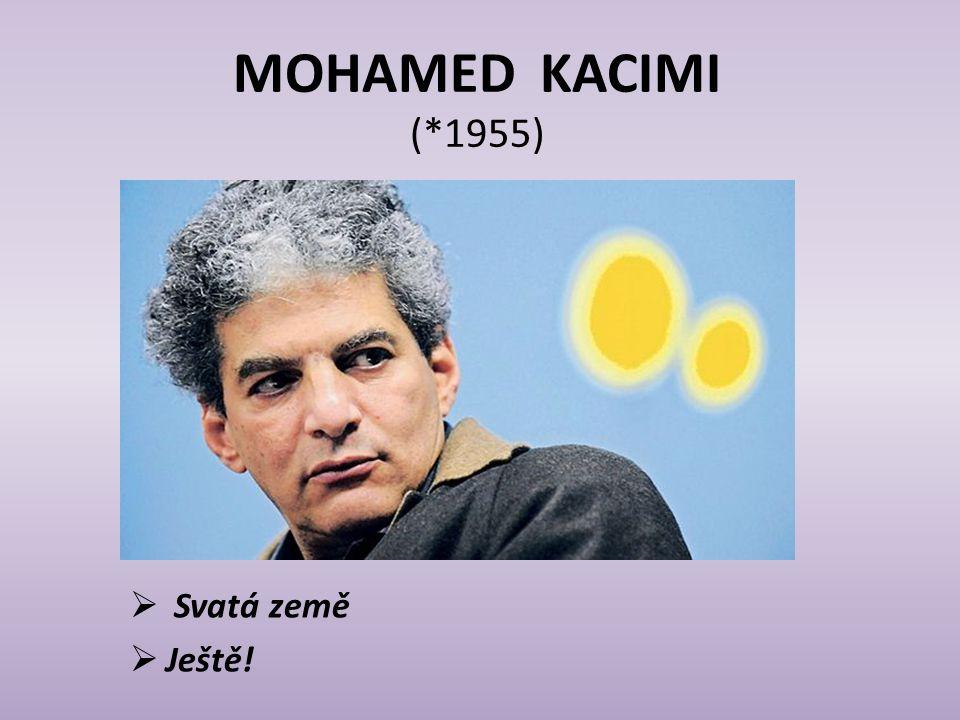 MOHAMED KACIMI (*1955) Svatá země Ještě!