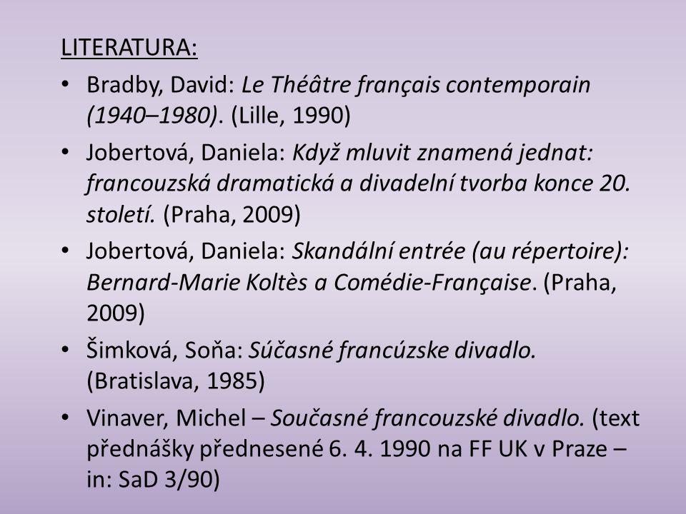 LITERATURA: Bradby, David: Le Théâtre français contemporain (1940–1980). (Lille, 1990)