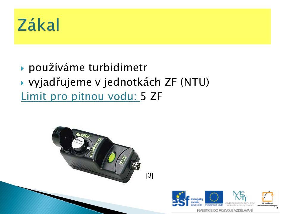 Zákal používáme turbidimetr vyjadřujeme v jednotkách ZF (NTU)