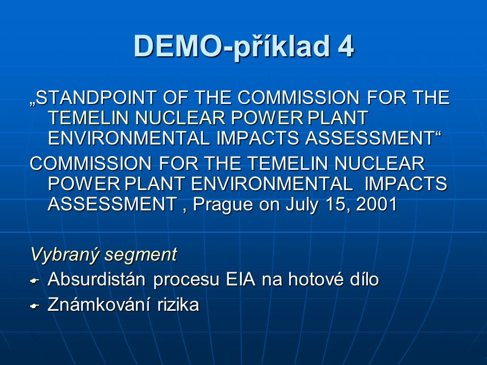 "DEMO-příklad 4 ""STANDPOINT OF THE COMMISSION FOR THE TEMELIN NUCLEAR POWER PLANT ENVIRONMENTAL IMPACTS ASSESSMENT"