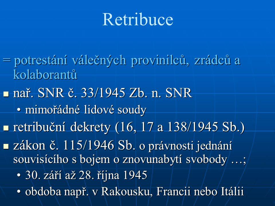 Retribuce = potrestání válečných provinilců, zrádců a kolaborantů