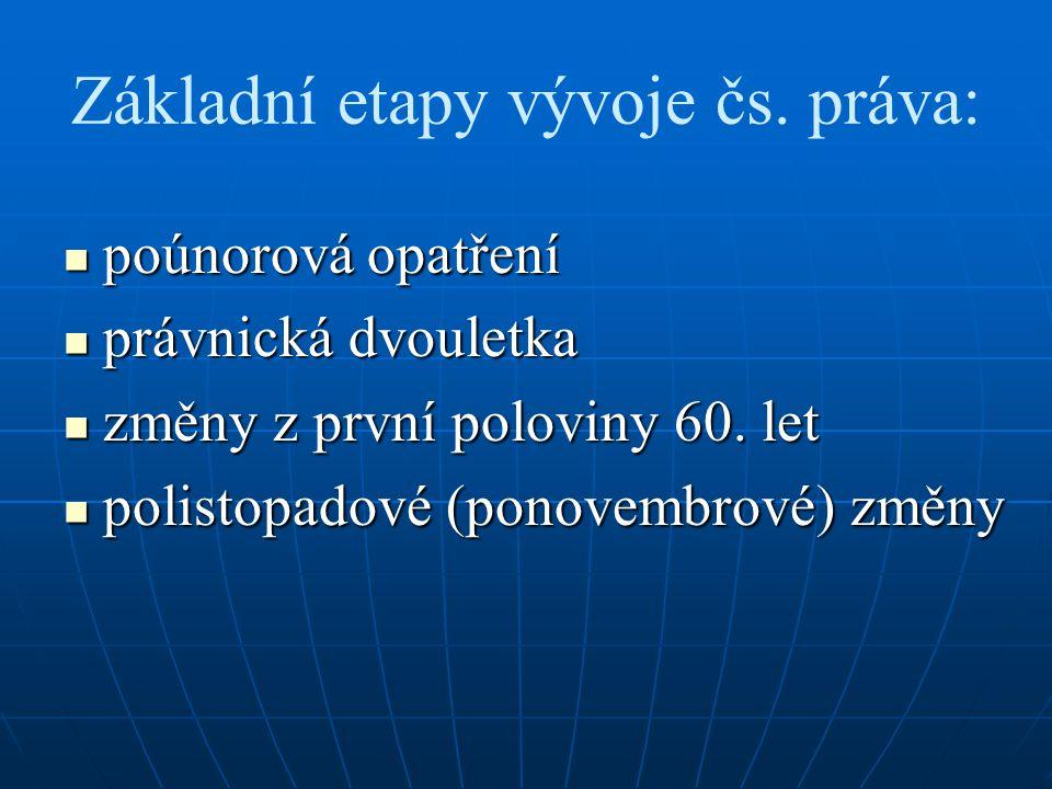 Základní etapy vývoje čs. práva: