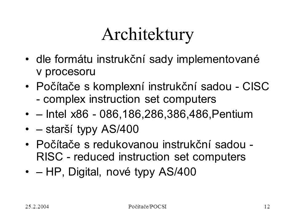 Architektury dle formátu instrukční sady implementované v procesoru
