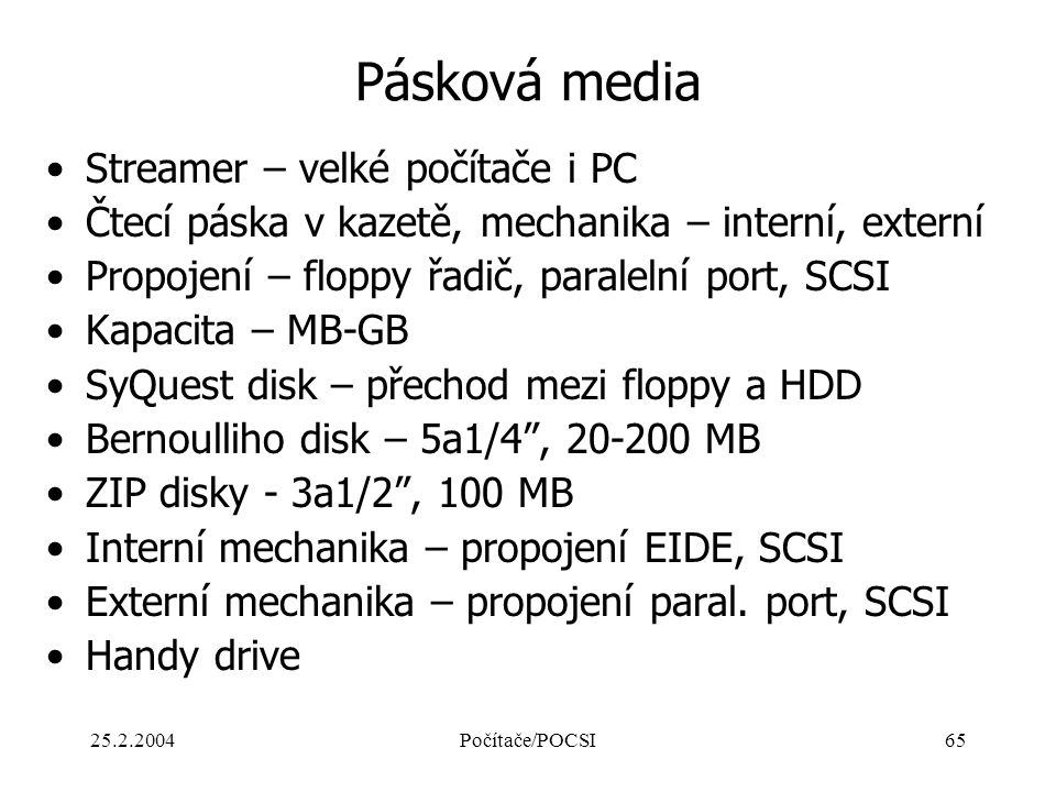 Pásková media Streamer – velké počítače i PC