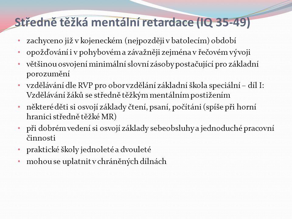 Středně těžká mentální retardace (IQ 35-49)