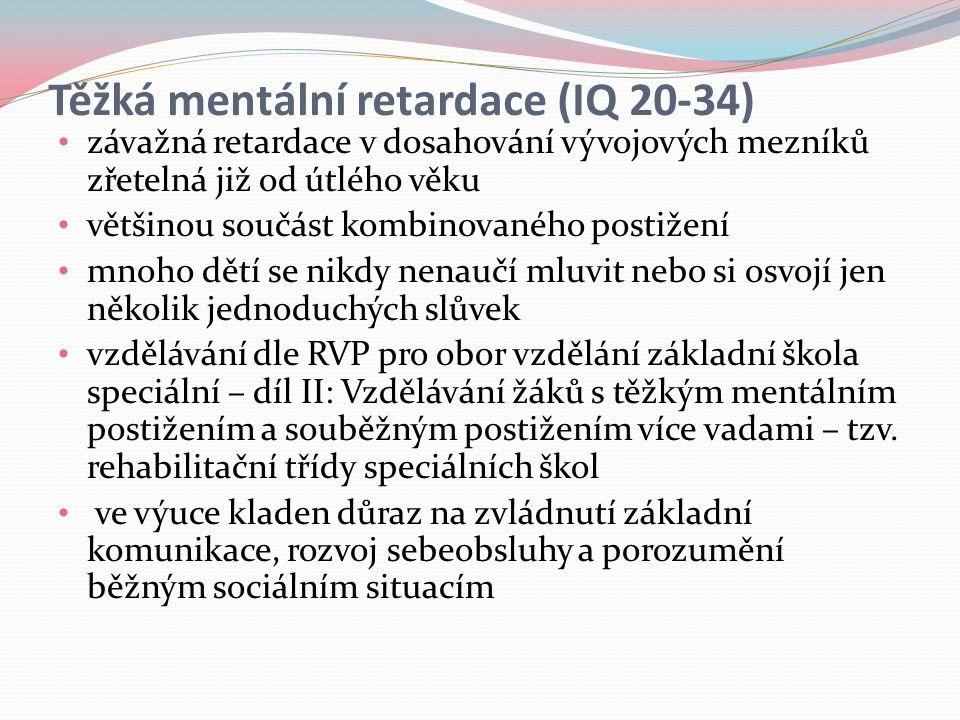 Těžká mentální retardace (IQ 20-34)