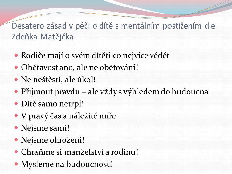 Desatero zásad v péči o dítě s mentálním postižením dle Zdeňka Matějčka